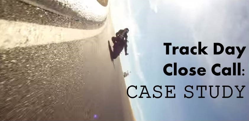 Track Day Close Call - Case Study